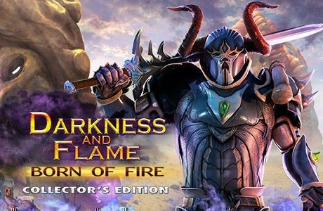 Darkness and Flame: Born of Fire. Collector's Edition