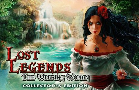 Lost Legends: The Weeping Woman. Collector's Edition
